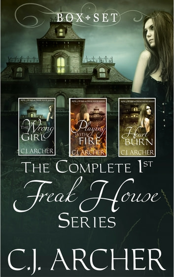 The Complete 1st Freak House Trilogy - Box Set ebook by C.J. Archer