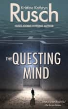 The Questing Mind ebook by Kristine Kathryn Rusch