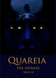 Quareia The Initiate - Book Ten ebook by Josephine McCarthy