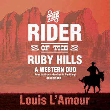 The Rider of the Ruby Hills - A Western Duo audiobook by Louis L'Amour