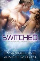 Switched: Brides of the Kindred 17 ebook by Evangeline Anderson