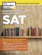 Reading and Writing Workout for the SAT, 3rd Edition - Extra Practice to Help Achieve an Excellent SAT Verbal Score ebook by Princeton Review