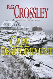 Cape Disappointment ebook by R.G. Crossley