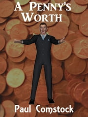 A Penny's Worth ebook by Paul Comstock