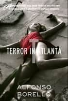 Terror In Atlanta ebook by Alfonso Borello