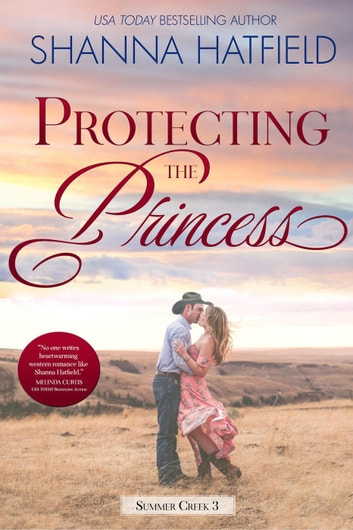 Protecting the Princess - Summer Creek, #3 ebook by Shanna Hatfield