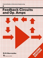 Feedback Circuits and Op. Amps ebook by D. H. Horrocks