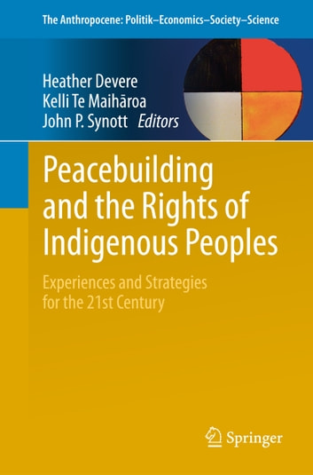 Peacebuilding And The Rights Of Indigenous Peoples Ebook By
