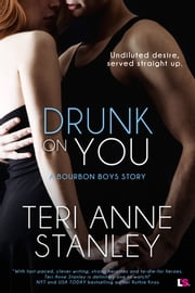 Drunk on You ebook by Teri Anne Stanley