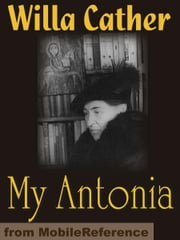My Antonia. Illustrated (Mobi Classics) ebook by Willa Cather