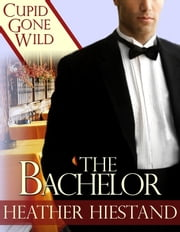 The Bachelor ebook by Heather Hiestand
