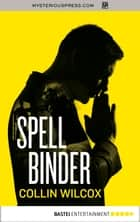 Spellbinder ebook by Collin Wilcox