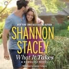 What It Takes: A Kowalski Reunion Novel - (The Kowalskis) audiobook by Shannon Stacey