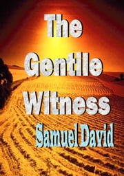 The Gentile Witness ebook by Samuel David