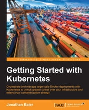 Getting Started with Kubernetes ebook by Jonathan Baier