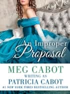 An Improper Proposal ebook by Patricia Cabot,Meg Cabot