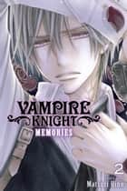 Vampire Knight: Memories, Vol. 2 ebook by Matsuri Hino