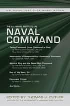 The U.S. Naval Institute on Naval Command ebook by Thomas J. Cutler