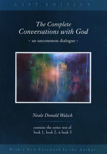 The Complete Conversations with God - An Uncommon Dialogue ebook by Neale Donald Walsch