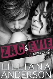 Drawn to Fight: Zac & Evie ebook by Lilliana Anderson