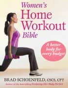 Women's Home Workout Bible ebook by Brad Schoenfeld