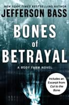 Bones of Betrayal - A Body Farm Novel ebook by Jefferson Bass
