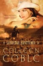 Lonestar Sanctuary ebook by Colleen Coble