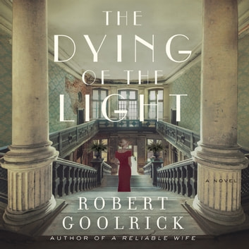 The Dying of the Light - A Novel audiobook by Robert Goolrick