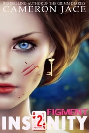 Figment (Insanity Book 2) ebook by Cameron Jace