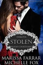 Stolen - A Vampire Blood Courtesans Romance ebook by Marissa Farrar, Michelle Fox