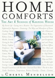 Home Comforts - The Art and Science of Keeping House ebook by Cheryl Mendelson