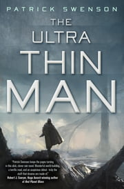 The Ultra Thin Man - A Science Fiction Novel ebook by Patrick Swenson