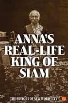 Annas Real-Life King of Siam ebook by Donna Faulkner