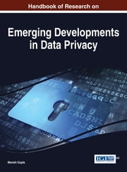 Handbook of Research on Emerging Developments in Data Privacy ebook by Manish Gupta