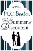 The Summer of Discontent ebook by M.C. Beaton
