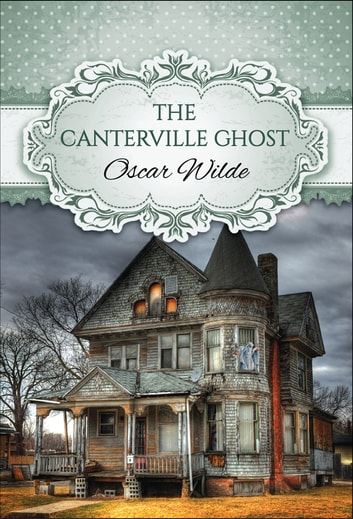 The Canterville Ghost (Global Classics) ebook by Oscar Wilde