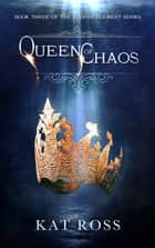 Queen of Chaos ebook by Kat Ross