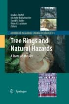 Tree Rings and Natural Hazards ebook by Markus Stoffel,Michelle Bollschweiler,David R. Butler,Brian H. Luckman