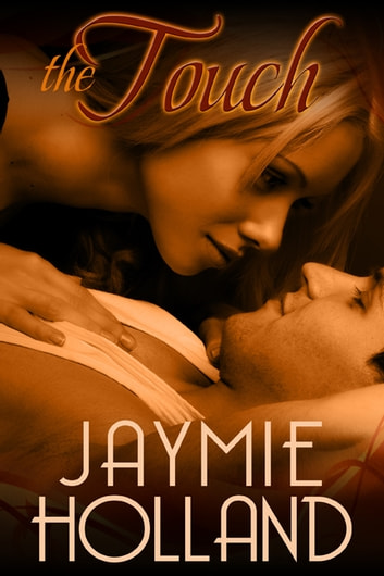 The Touch ebook by Jaymie Holland,Cheyenne McCray