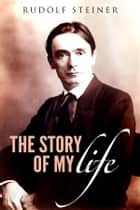 The story of my life ebook by Rudolf Steiner