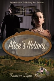 Alice's Notions ebook by Tamera Lynn Kraft