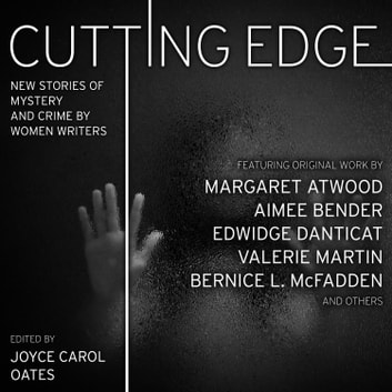 Cutting Edge - New Stories of Mystery and Crime by Women Writers audiobook by Joyce Carol Oates