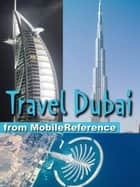 Travel Dubai, United Arab Emirates: Illustrated Guide, Phrasebook And Maps (Mobi Travel) ebook by