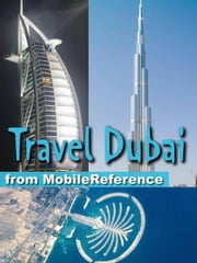 Travel Dubai, United Arab Emirates: Illustrated Guide, Phrasebook And Maps (Mobi Travel) ebook by MobileReference