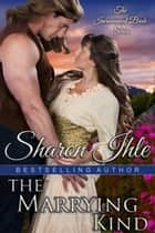 The Marrying Kind (The Inconvenient Bride Series, Book 3) ebook by Sharon Ihle