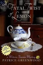 A Fatal Twist of Lemon ebook by Patrice Greenwood