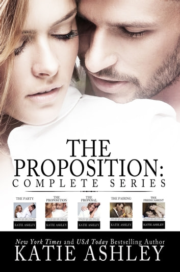 The Proposition Complete Series ebook by Katie Ashley