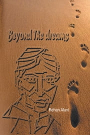 Beyond the Dreams ebook by Rehan Alavi