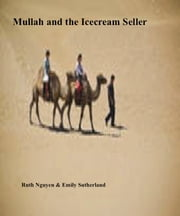 Mullah and the Icecream Seller ebook by Emily Sutherland
