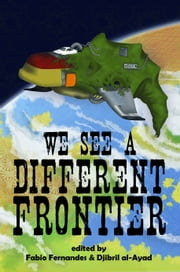 We See a Different Frontier: a postcolonial speculative fiction anthology ebook by Fabio Fernandes, Djibril al-Ayad